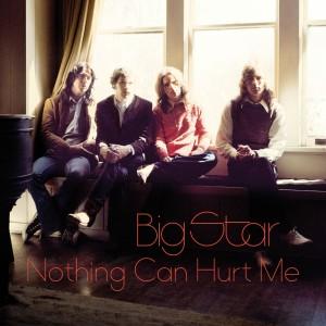 Big Star - OV-61_Big_Star_Nothing_Can_Hurt_Me